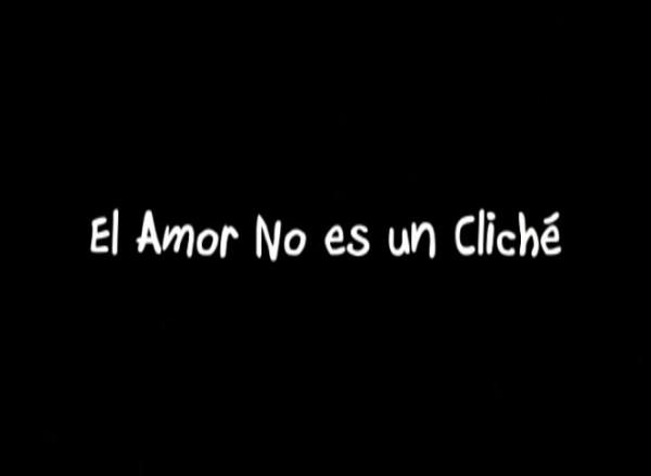 El Amor No es un Cliche