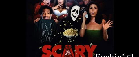 Scary Movie fuckin five